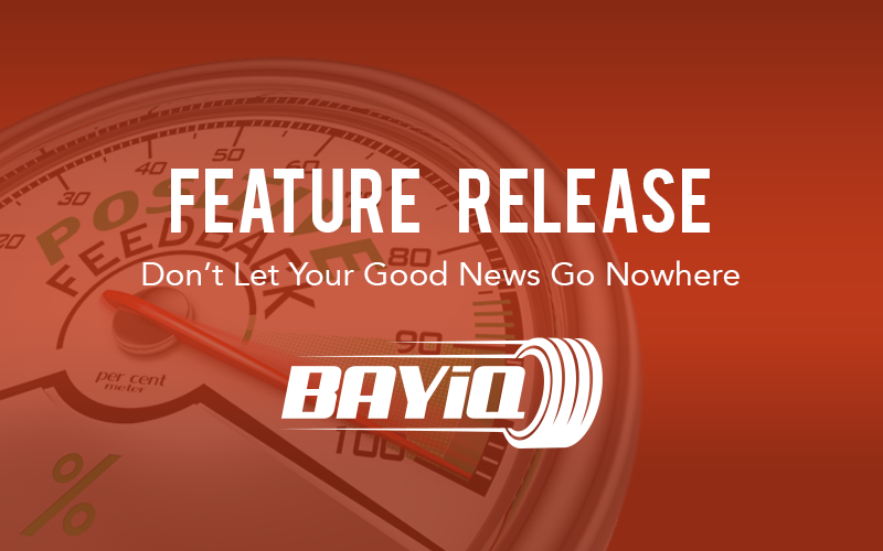 Feature Release: Don't Let Your Good News Go Nowhere